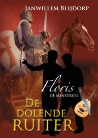 Blijdorp, Janwillem-Floris de minstreel; De dolende ruiter (nieuw)