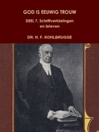 Kohlbrugge, Dr. H.F.-God is eeuwig trouw, deel 7, Schriftverklaringen Romeinen, Hebreeën, Openbaringen (nieuw)