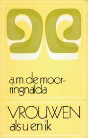 Moor-Ringnalda, A.M. de-Vrouwen als u en ik
