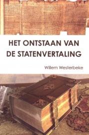 Westerbeke, Willem-Het ontstaan van de Statenvertaling (nieuw)