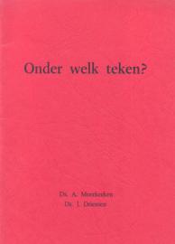 Moerkerken, Ds. A. en Driessen, ds. J.-Onder welk teken?