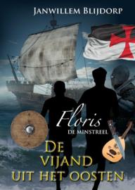 Blijdorp, Janwillem-Floris de minstreel; De vijand uit het oosten (nieuw)