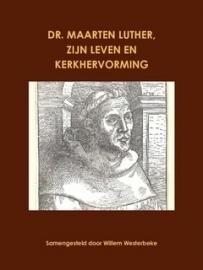 Luther, Dr. Maarten-Maarten Luther, zijn leven en Kerkhervorming (deel 1) (nieuw)