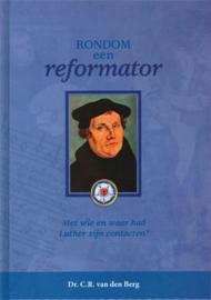 Berg, Dr. C.R. van den-Rondom een reformator (nieuw)