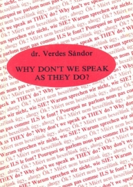 Sandor, Dr. Verdes-Why don't we speak as they do?