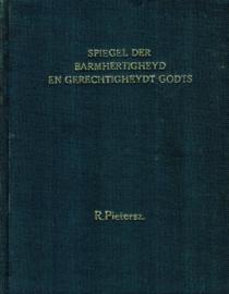 Pietersz., Roelof-Spiegel der Barmhertighheyd en Gerechtigheydt Godts