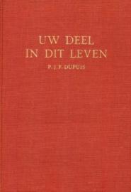 Dupuis, P.J.F.-Uw deel in dit leven