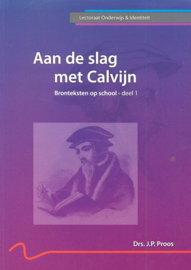 Proos, Drs. J.P.-Aan de slag met Calvijn
