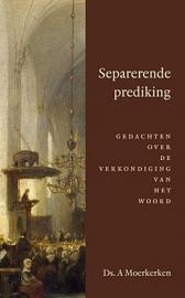 Moerkerken, Ds. A.-Separerende prediking (nieuw)