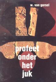 Gorsel, Ds. W. van-Profeet onder het juk