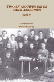 Westerbeke, Willem (samenst.)-Twaalf vrouwen die de Vader aanbidden (deel 5) (nieuw)