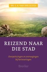 Sluijs, Dr. C.A. van der-Reizend naar die stad (nieuw)