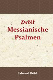 Bohl, Eduard-Zwolf Messianische Psalmen (nieuw)