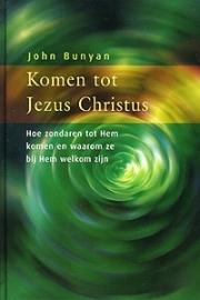 Bunyan, John-Komen tot Jezus Christus (nieuw)
