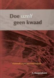 Hoogendoorn, A.-Doe uzelf geen kwaad