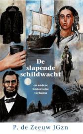 Zeeuw JGzn., P. de-De slapende schildwacht en andere historische verhalen (nieuw)