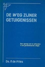 Vries, Ds. P. de-De weg Zijner getuigenissen
