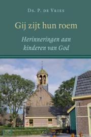 Vries, Ds. P. de-Gij zijt hun roem (nieuw)