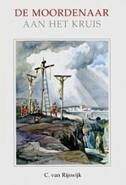 Rijswijk, C. van-De moordenaar aan het kruis (nieuw)