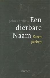 Kershaw, John-Een dierbare Naam (nieuw, licht beschadigd)