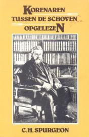 Spurgeon, C.H.-Korenaren tussen de schoven opgelezen