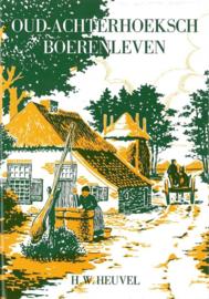 Heuvel, H.W.-Oud Achterhoeksch Boerenleven
