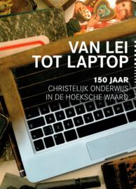Van lei tot laptop-150 jaar christelijk onderwijs in de Hoeksche Waard