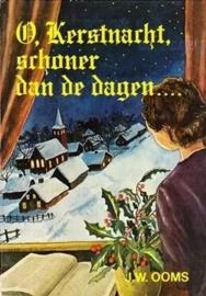 Ooms, J.W.-O, Kerstnacht, schoner dan de dagen...