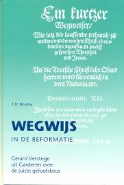 Bouma, T.D.-Wegwijs in de Reformatie, Gerard Verstege uit Garderen over de juiste geloofskeus