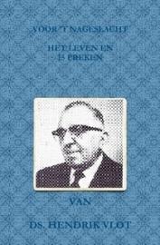 Vlot, Ds. Hendrik-Voor 't nageslacht, het leven en 15 preken (nieuw)