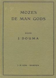 Douma, J.-Mozes de man Gods