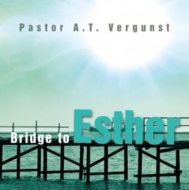 NIEUW: Vergunst, Pastor A.T.-Bridge to Esther