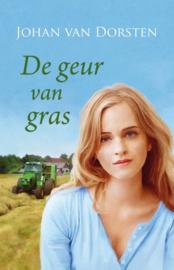 Dorsten, Johan van-De geur van gras (nieuw)