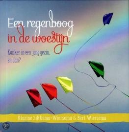 NIEUW: Wiersema, Bert en Sikkema Wiersema, Klarine-Een regenboog in de woestijn