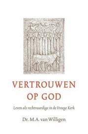 Willigen, Dr. M.A. van-Vertrouwen op God (nieuw)