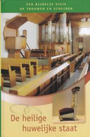 Silfhout, Ds. W. (e.a.)-De heilige huwelijke staat