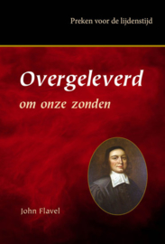 Flavel, John-Overgeleverd om onze zonden (nieuw)
