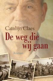 Claes, Catalijn-De weg die wij gaan (nieuw)