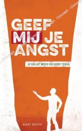 Koster, Koert-Geef Mij je angst (nieuw)