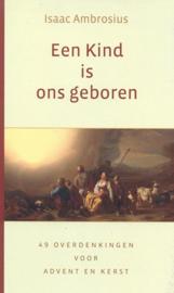 Ambrosius, Isaac-Een Kind is ons geboren