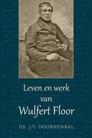Doornenbal, Ds. J.T.-Leven en werk van Wulfert Floor (nieuw)