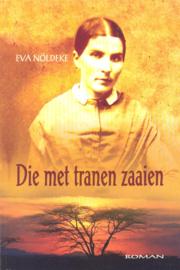 Noldeke, Eva-Die met tranen zaaien