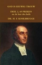 Kohlbrugge, Dr. H.F.-God is eeuwig trouw, deel 2, 60 Preken en de Leer des Heils (nieuw)