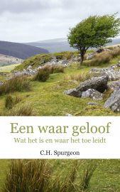 Spurgeon, C.H.-Een waar geloof (nieuw)
