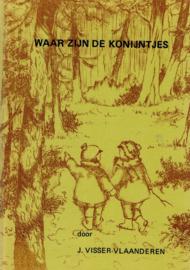 Visser Vlaanderen, J.-Waar zijn de konijntjes?