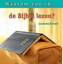 Snoek, Laurens-Waarom zou ik de Bijbel lezen?