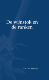 Kersten, Ds. J.W.-De wijnstok en de ranken (nieuw)