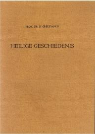 Greijdanus, Prof. Dr. S.-Heilige Geschiedenis