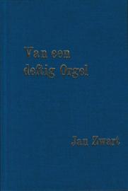 Zwart, Jan-Van een deftig orgel
