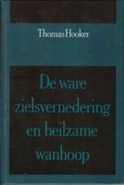 Hooker, Thomas-De ware zielsvernedering en heilzame wanhoop